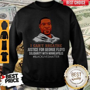 I Can't Breathe Justice For George Floyd Solidarity With Minneapolis Sweatshirt