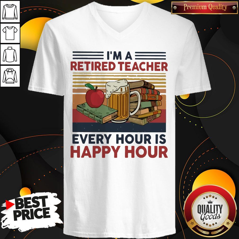 I'm A Retired Teacher Every Hour Is Happy Hour Vintage V-neck