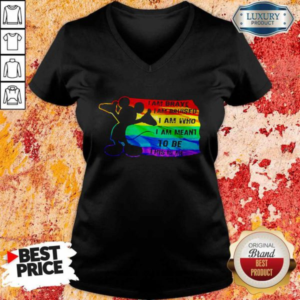 Mickey Mouse LGBT I Am Brave I Am Bruised I Am Who I Am Meant To Be This Is Me V-neck