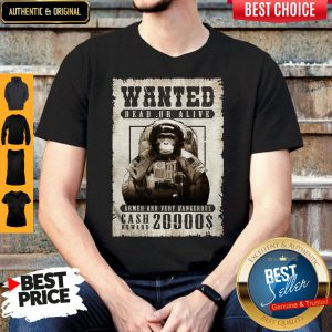 Monkey Wanted Dead Or Alive Armed And Very Dangerous Cash Reward 20000$ Shirt