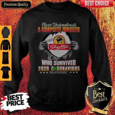 Never Underestimate A Shoprite Worker Who Survived 2020 Coronavirus Sweatshirt