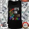 Nice LGBT It's In Our DNA Tank Top