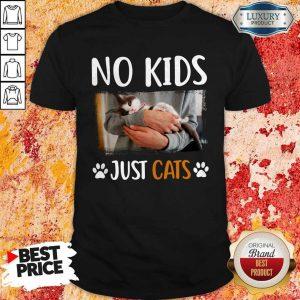 Nice No Kids Just Cats Shirt