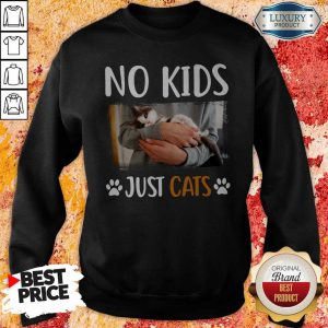 Nice No Kids Just Cats Sweatshirt