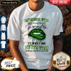 October Girl Lips Weed Make No Mistake My Personality Is Who I Am My Attitude Shirt