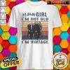 Official Def Leppard Girl I'm Not Old I'm Vintage Shirt