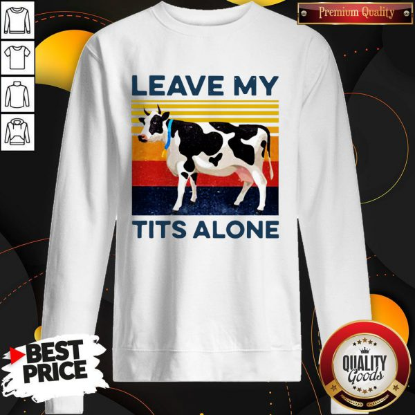 Official Leave My Tits Alone Cow Vintage Unisex Sweatshirt