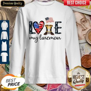 Official Love My Lineman America Sweatshirt
