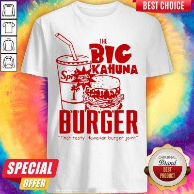 Official The Big Kahuna Burger That Tan Burger Joint Shirt