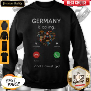 Premium Germany Is Calling Heart And I Must Go Sweatshirt
