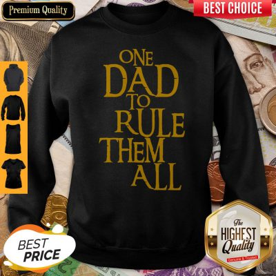 Premium One Dad To Rule Them All Sweatshirt