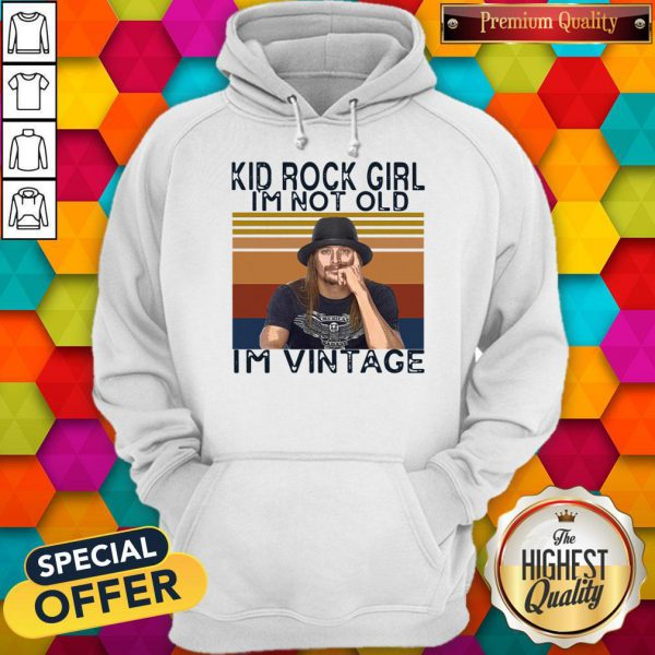 Pretty Kid Rock Girl I'm Not Old I'm Vintage Hoodie