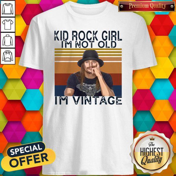 Pretty Kid Rock Girl I'm Not Old I'm Vintage Shirt