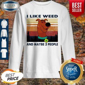 Scubidu I Like Weed And Maybe 3 People Weed Vintage Sweatshirt