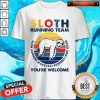 Sloth Running Team You're Welcome Slow Runners Make Fast Runners Look Good Vintage Shirt