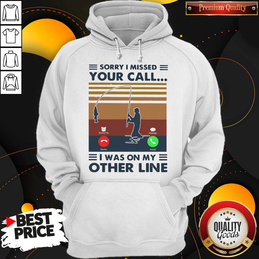 Sorry I Missed Your Call I Was On The Other Line Vintage Hoodie