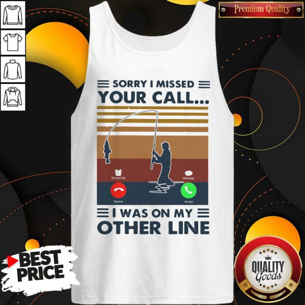 Sorry I Missed Your Call I Was On The Other Line Vintage Tank Top