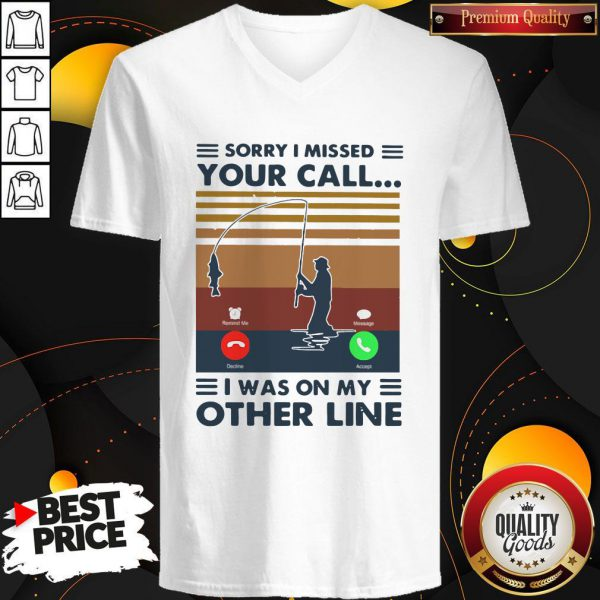 Sorry I Missed Your Call I Was On The Other Line Vintage V-neck