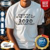 Top Dental Hygienist 2020 Quarantined Shirt
