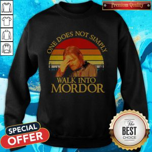Top One Does Not Simply Walk Into Mordor Vintage Sweatshirt