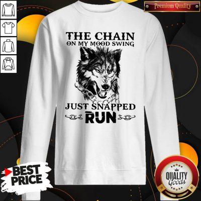 Wolf The Chain On My Mood Swing Just Snapped Run Sweatshirt