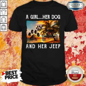 Awesome A Girl Her Dog And Her Jeep Shirt