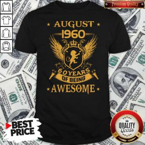 Awesome August 1960 60 Years Of Being Awesome Shirt