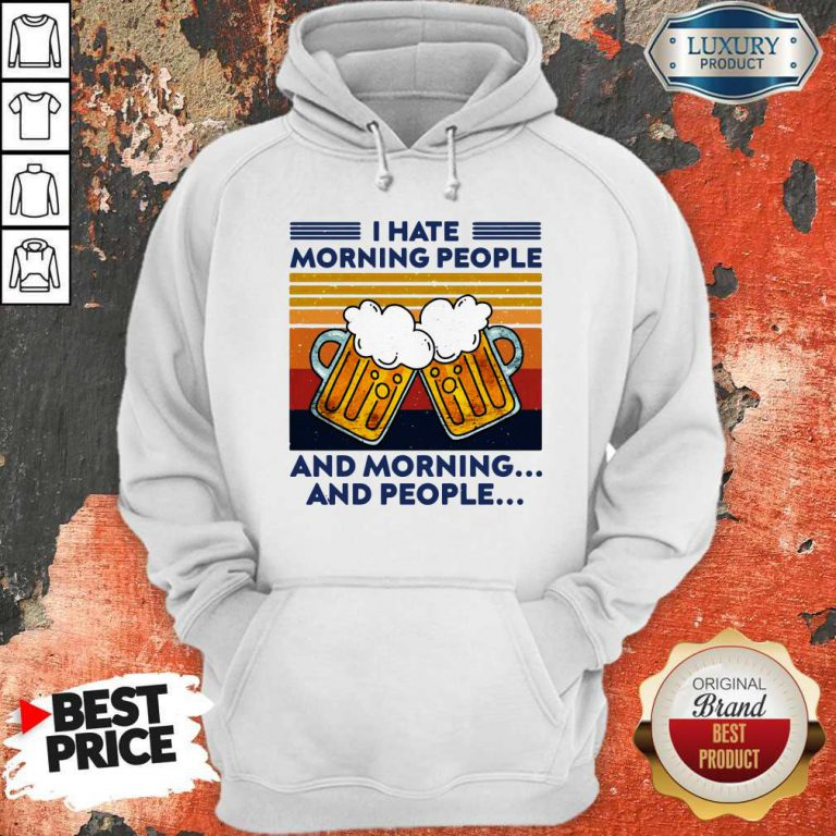 Beer I Hate Morning People And Morning And People Vintage Hoodie
