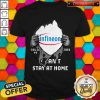 Blood Inside Me Infineon Technologies COVID-19 2020 I Can't Stay At Home Shirt
