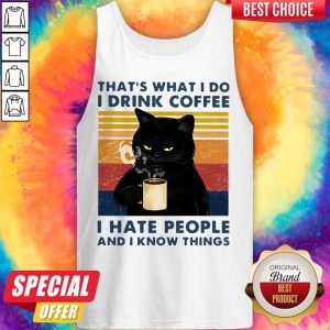 Cat That's What I Do I Drink Coffee I Hate People And I Know Things Vintage Tank Top