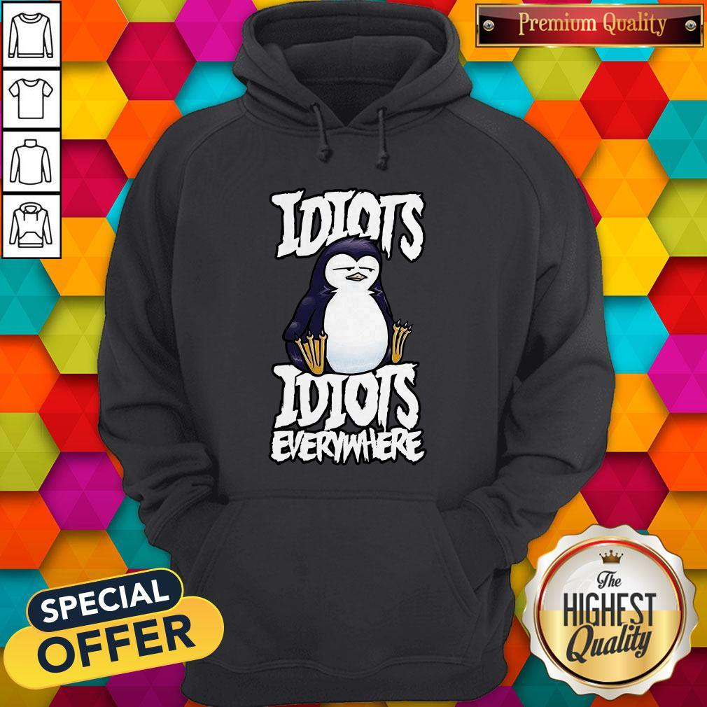 Cute Idiots Idiots Everywhere Hoodie