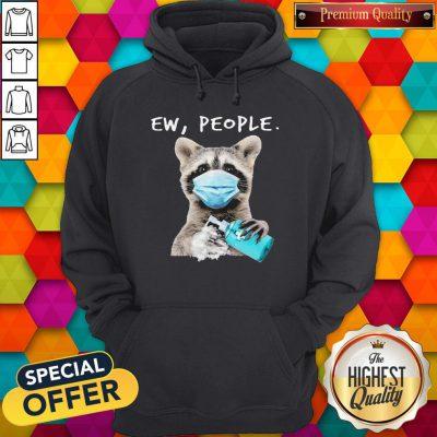 Funny Racoon Face Mask Ew People Hoodie