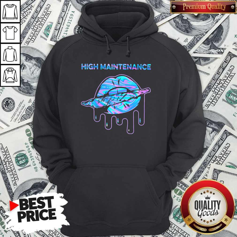 Good Lips Weed High Maintenance Hoodie