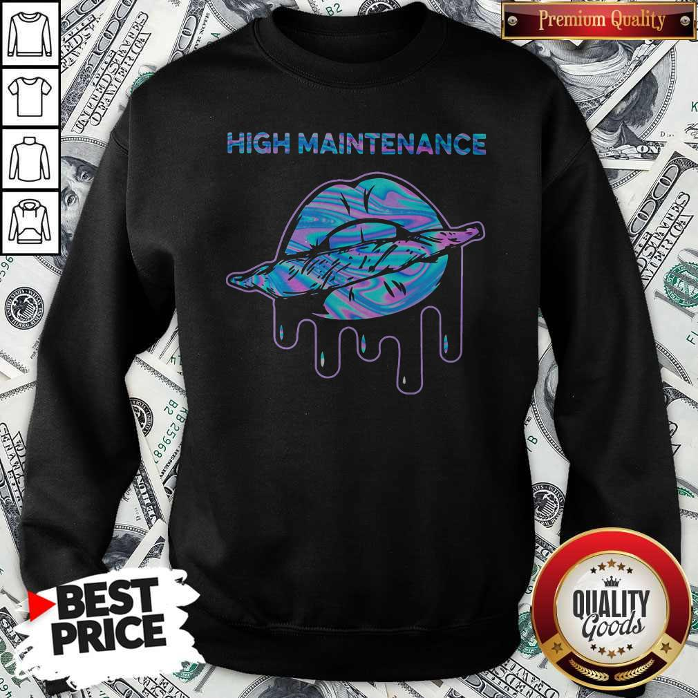 Good Lips Weed High Maintenance Sweatshirt
