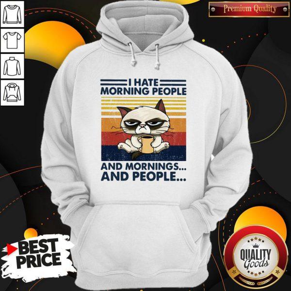 Grumpy I Hate Morning People And Mornings And People Vintage Hoodie
