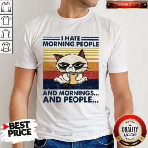 Grumpy I Hate Morning People And Mornings And People Vintage Shirt
