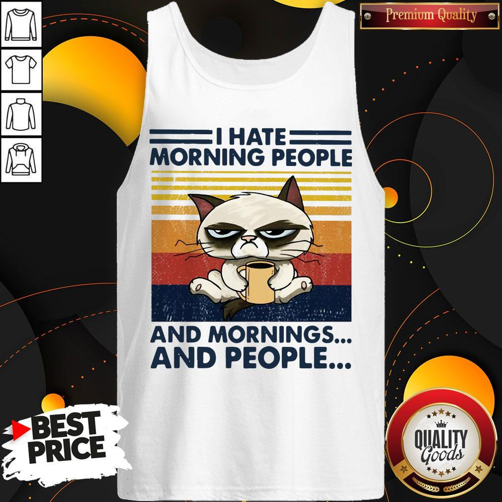 Grumpy I Hate Morning People And Mornings And People Vintage Tank Top