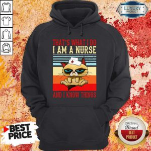 Grumpy That's What I Do I Am A Nurse And I Know Things Vintage Hoodie