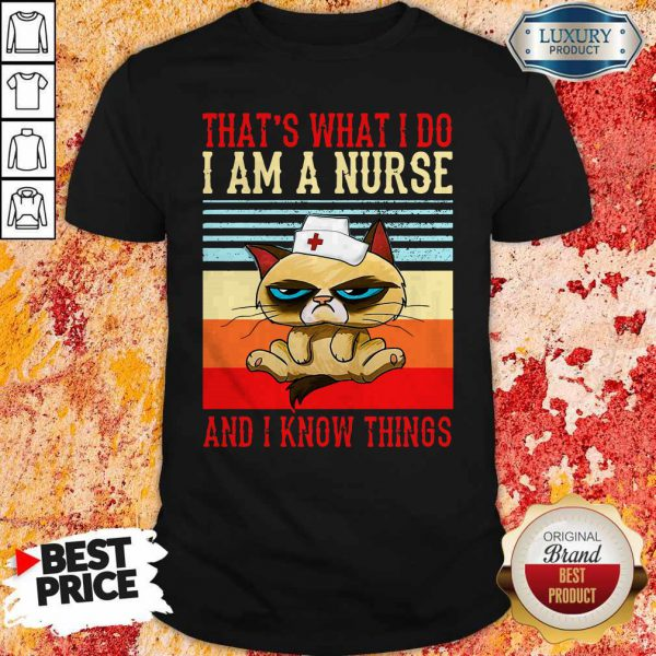 Grumpy That's What I Do I Am A Nurse And I Know Things Vintage Shirt
