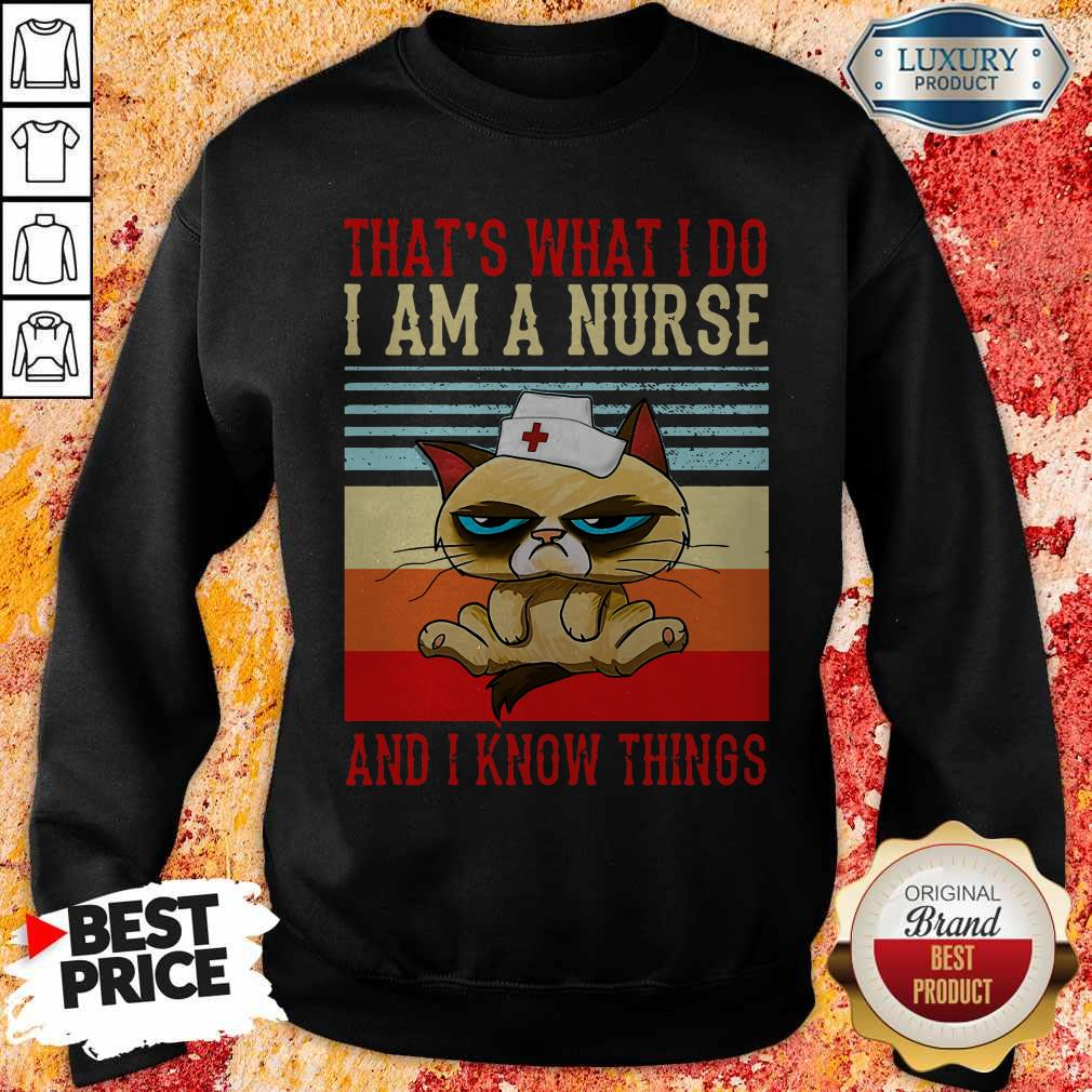 Grumpy That's What I Do I Am A Nurse And I Know Things Vintage Sweatshirt