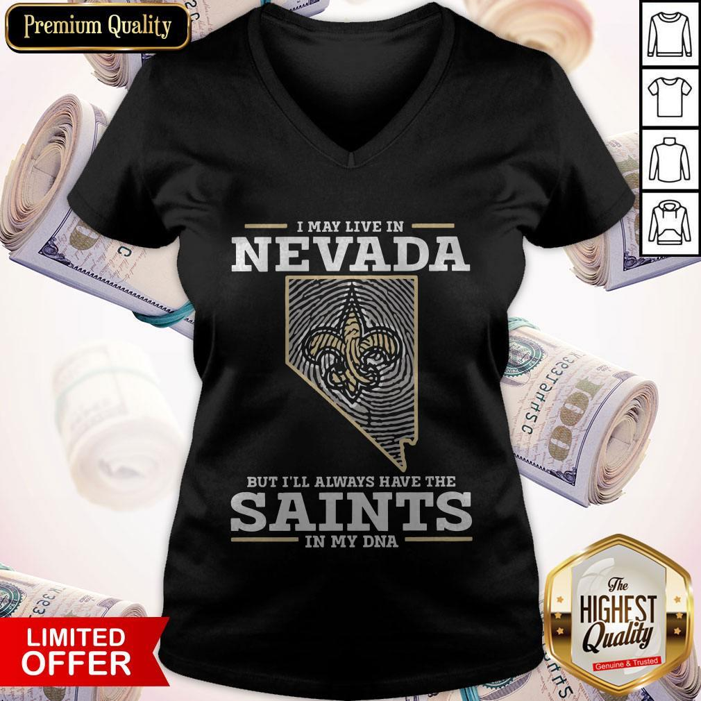 I May Live In Nevada But I'll Always Have The Saints In My DNA V-neck