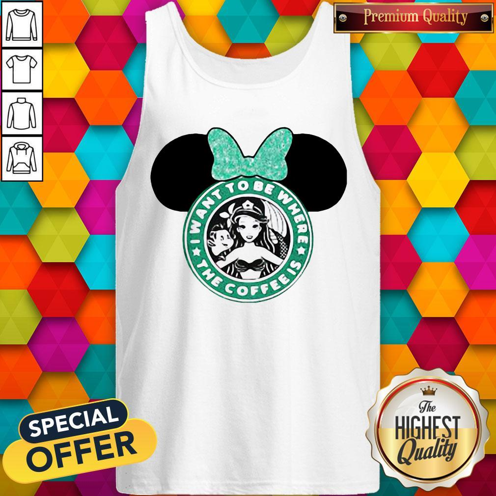 I Want To Be Where The Coffee Is Mickey Mouse Starbucks Tank Top