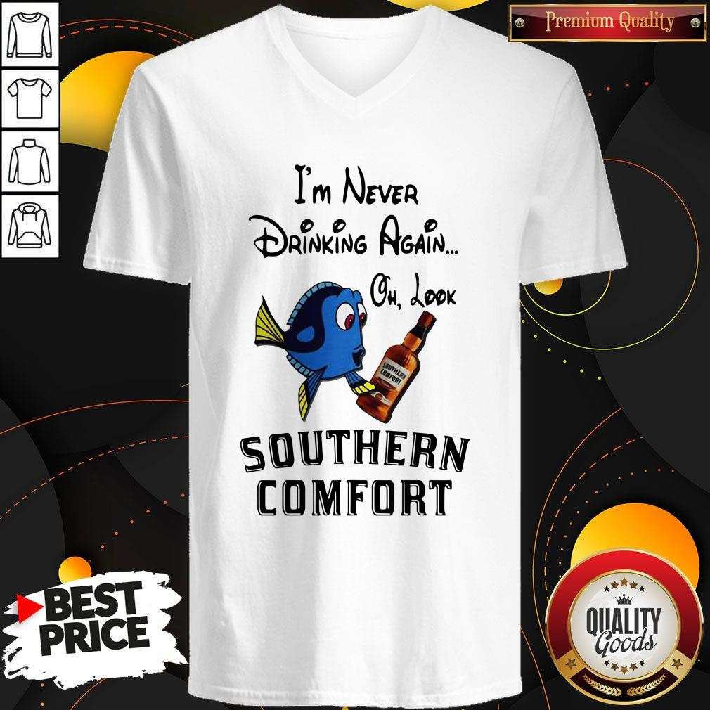 I'm Never Drinking Again Oh Look Southern Comfort V-neck