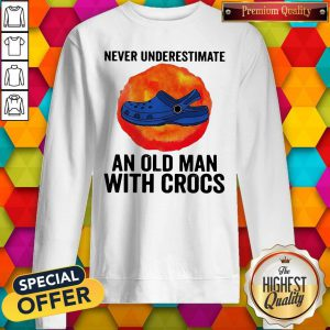 Never Underestimate An Old Man With Crocs Blood Moon Sweatshirt