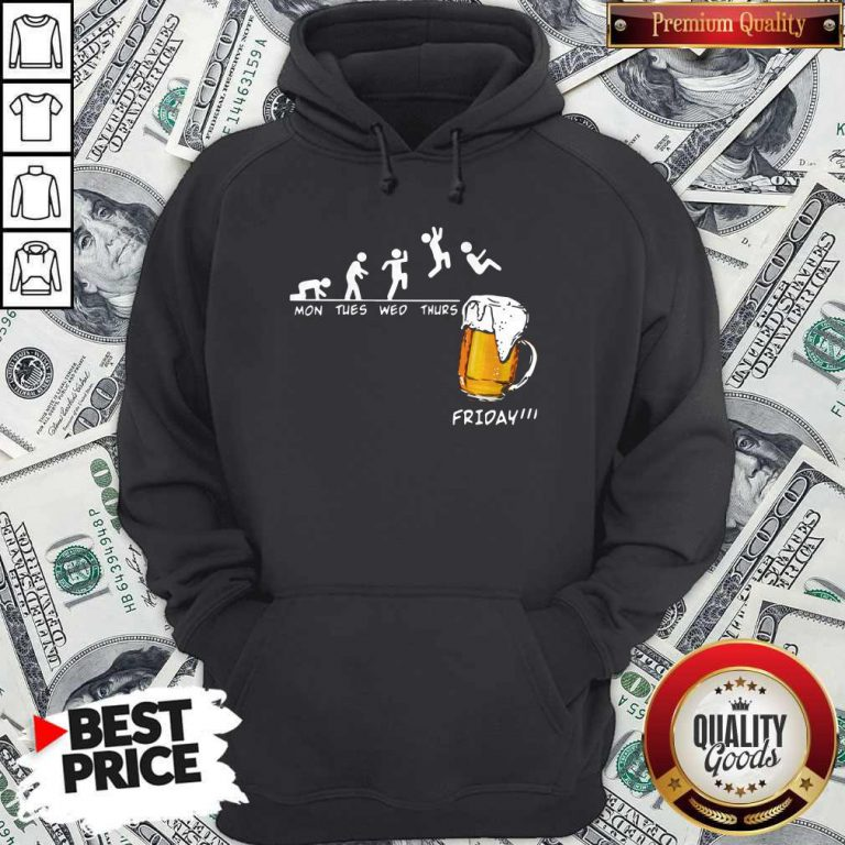 Official Mons Tues Wed Thurs Friday Beer Hoodie