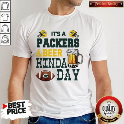 Premium It's A Packers And Beer Kinda Day Shirt