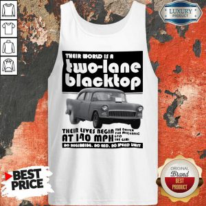 Premium Their World Is A Two Lane Blacktop Tank Top