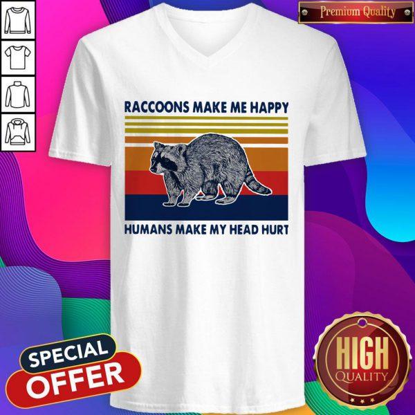 Raccoons Make Me Happy Humans Make My Head Hurt Vintage V-neck