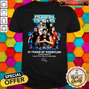 Roman Reigns 10 Years Of Wrestling 2010 2020 Thank You For The Memories Signature Shirt