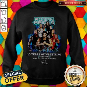 Roman Reigns 10 Years Of Wrestling 2010 2020 Thank You For The Memories Signature Sweatshirt